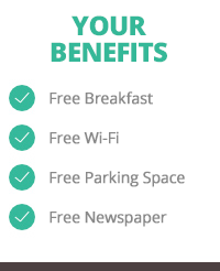 Your benefits: Wi-Fi, Breakfast, Parking Spaces and Newspapers